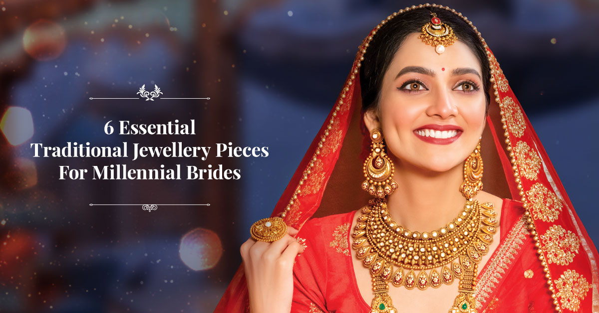 6 Essential Traditional Jewellery Pieces For Millennial Brides